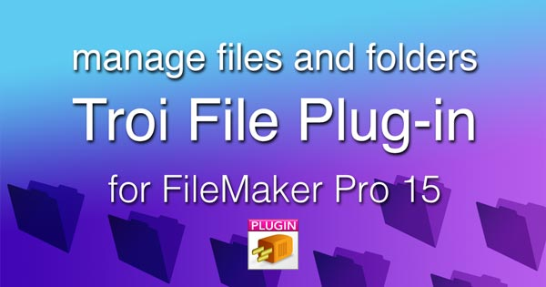 Troi File Plug-in for FileMaker Pro