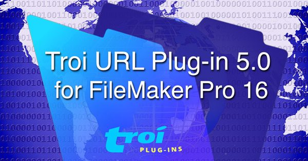 Troi URL Plug-in 5.0 for Filemaker Pro 16