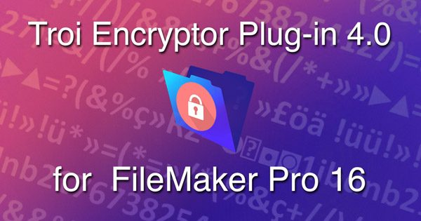 Troi Encryptor Plug-in 4.0 for FileMaker Pro 16