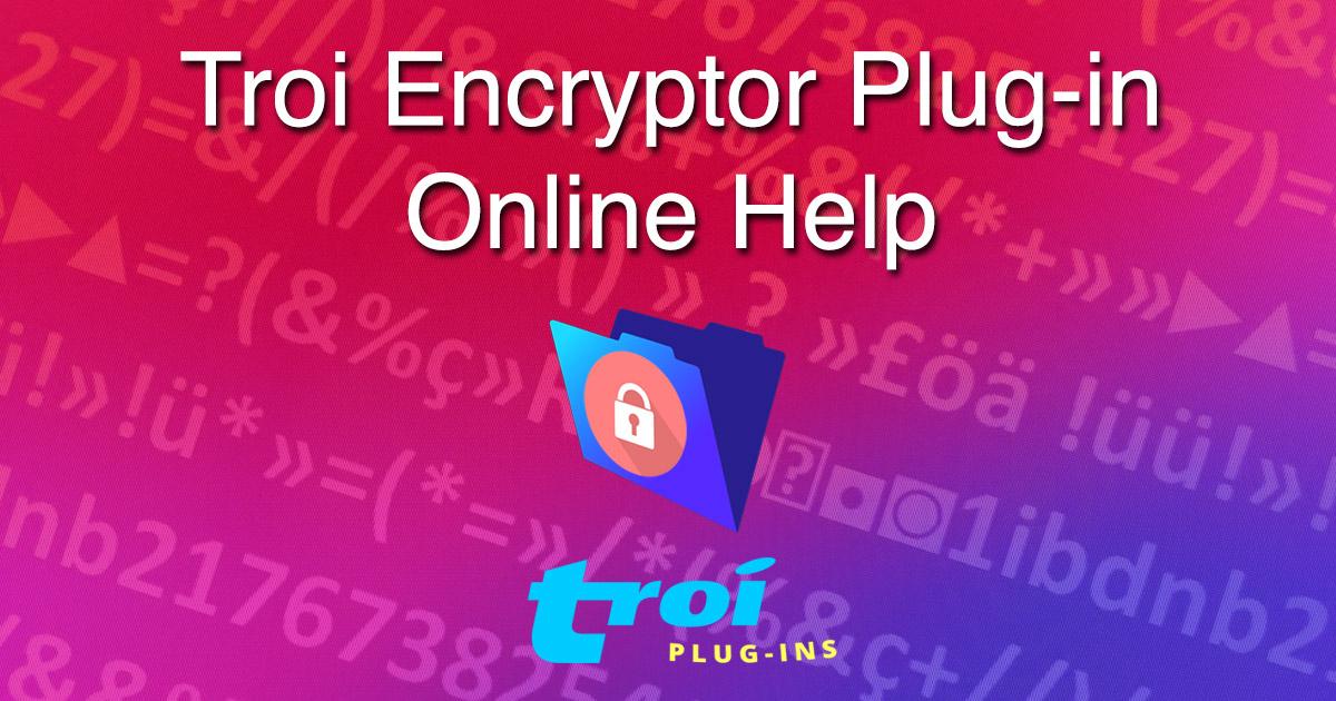 SC4411-Encryptor-Online-Help-1200q70.jpg