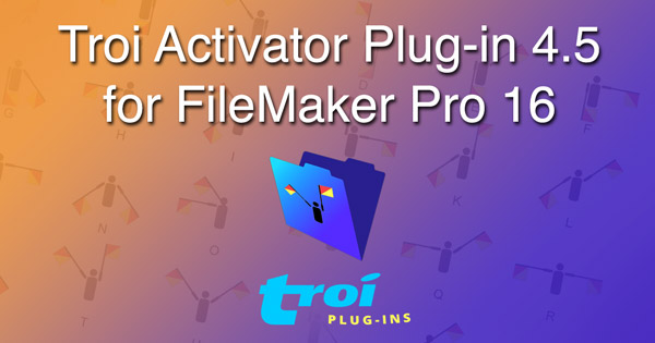 Troi Activator Plug-in 4.5 for FileMaker Pro 16