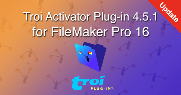 Troi Activator Plug-in 4.5.1 for FileMaker Pro 16