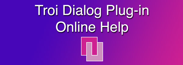 Troi Dialog Online Help