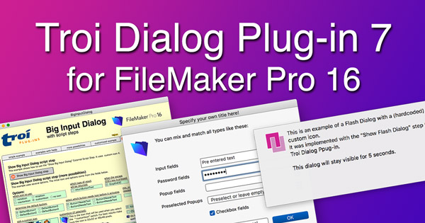 PR: Troi Dialog Plug-in 7 for FileMaker Pro 16 released
