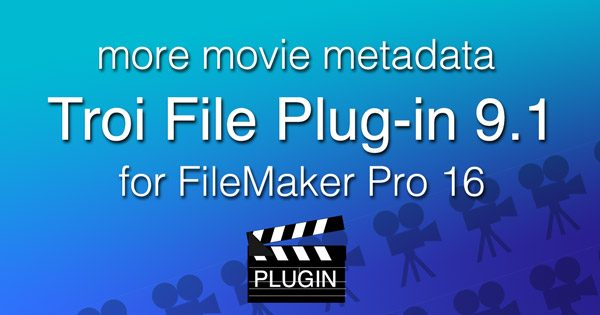 Troi File Plug-in 9.1 for FileMaker Pro 16: more movie metadata