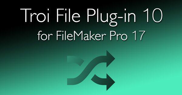 Troi File Plugin 10 for FileMaker Pro 17