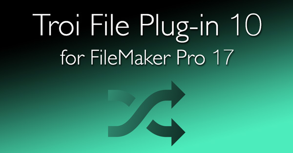 Troi File Plugin 10 for FileMaker Pro 17