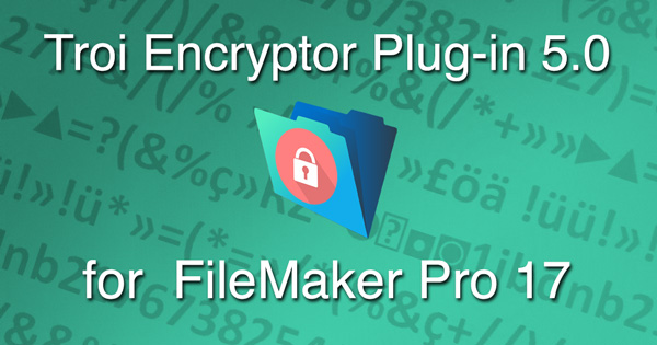Troi Encryptor 5 for FileMaker Pro 17
