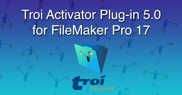 Troi Activator Plug-in 5.0 for FileMaker Pro 17