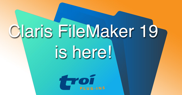 Claris FileMaker Pro 19 is here!