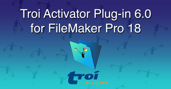 Troi Activator Plug-in 6.0 for FileMaker Pro 18