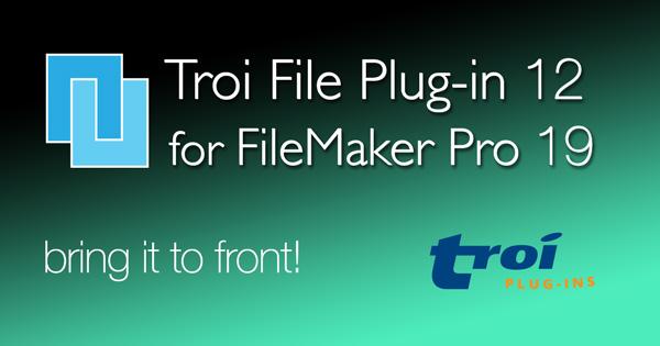 Troi File Plug-in 12.0 for FileMaker Pro 19