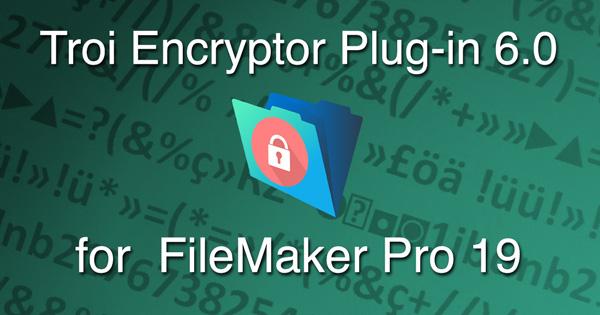 Troi Encryptor Plug-in 6.0 for FileMaker Pro 19