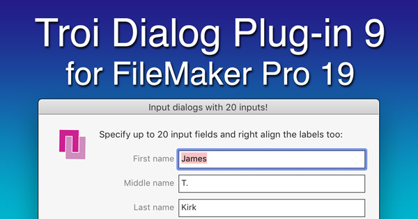 Troi Dialog Plug-in 9 for FileMaker Pro 19