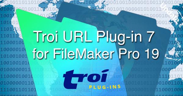 Troi URL Plug-in 7 for FileMaker Pro 19