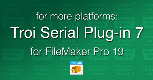 Troi Serial Plug-in 7.0 for FileMaker Pro 19