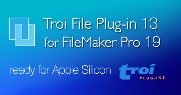 Troi File Plug-in 13 for FileMaker Pro 19