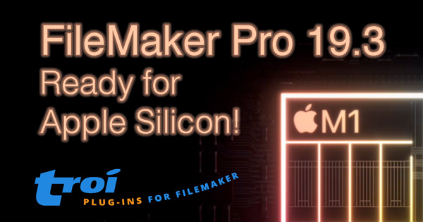 FileMaker Pro 19.3 ready for Apple Silicon!