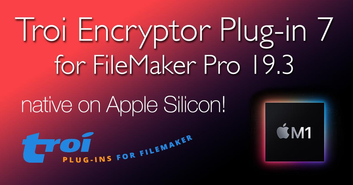 Troi Encryptor Plug-in 7.0 for FileMaker Pro 19.3