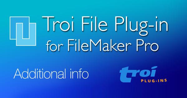 Troi File Plug-in: Additional info